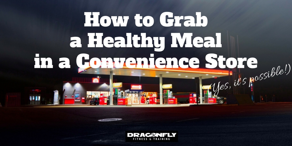 How to Grab a Healthy Meal in a Convenience Store — Yes, It's Possible!