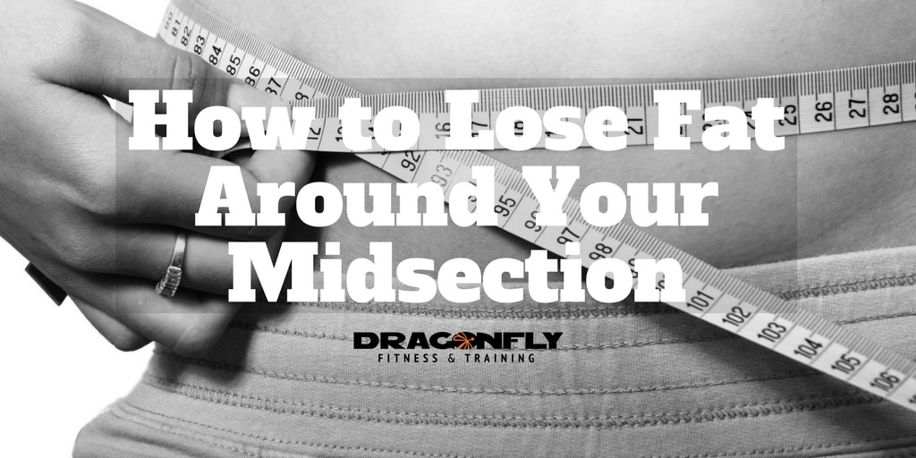 How to Lose Fat Around Your Midsection
