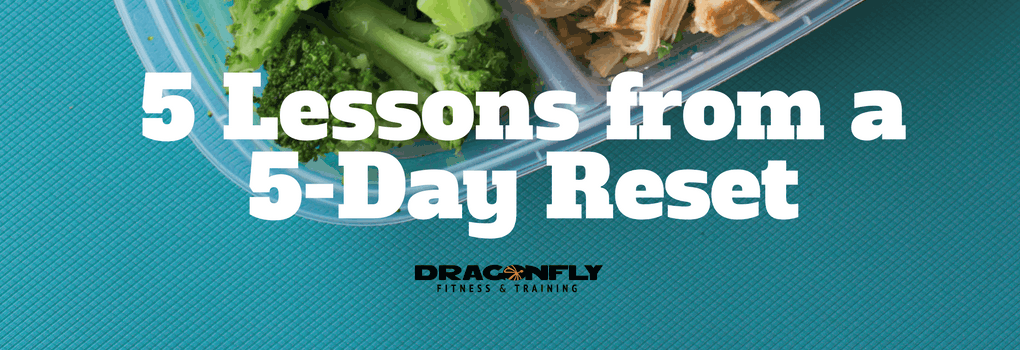 5 Lessons from a Nutrition + Fitness Reset